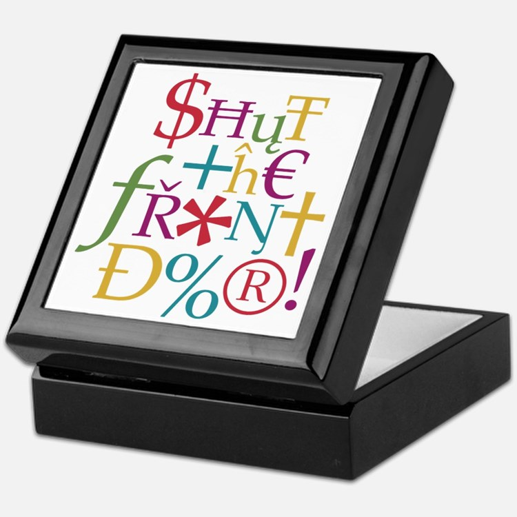 Shut the front door Keepsake Box