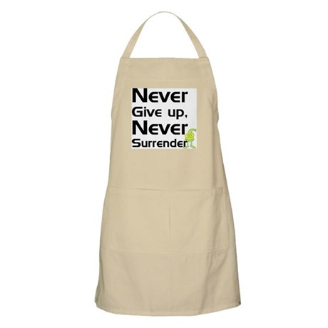 Never Give Up, Never Surrende BBQ Apron