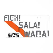 Fich! Sala! Wada! Aluminum License Plate