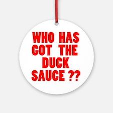 duck sause Round Ornament