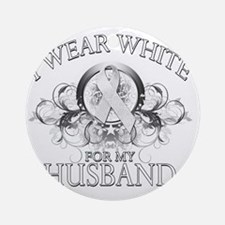 I Wear White for my Husband (floral Round Ornament
