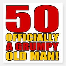 "GrumpyOldMan50 Square Car Magnet 3"" x 3"""