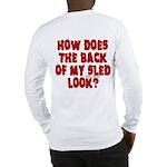 Back of my Sled Long Sleeve T-Shirt