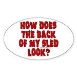 Back of my Sled Oval Sticker