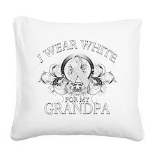 I Wear White for my Grandpa ( Square Canvas Pillow