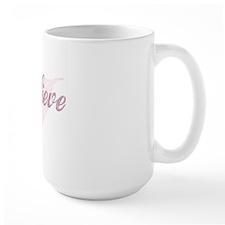 believe-pink2 Mug