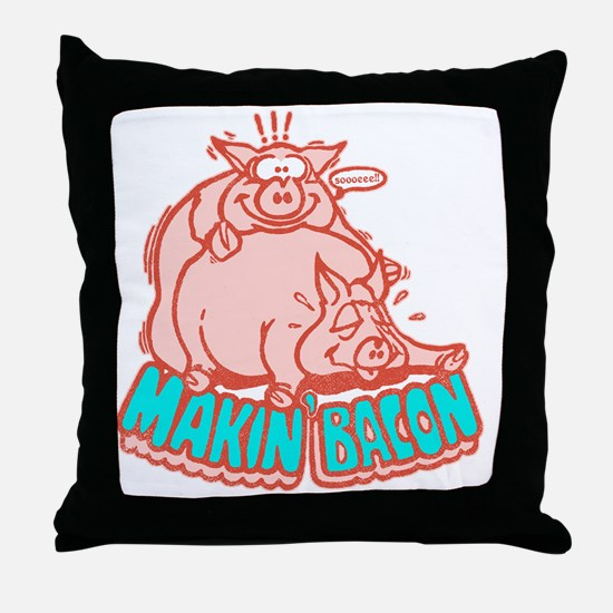makinbacon2_white Throw Pillow