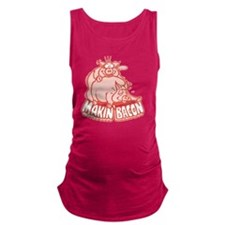 makinbacon2_tran Maternity Tank Top