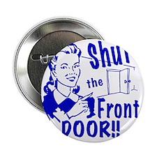 "shutthefrontdoor2_smalls 2.25"" Button"