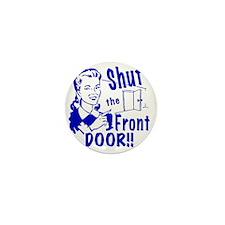 shutthefrontdoor2_smalls Mini Button
