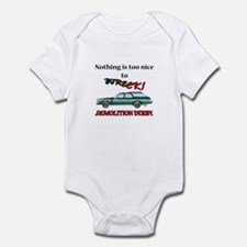 too nice to wreck? Infant Bodysuit