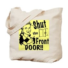 shutthefrontdoor2_button Tote Bag
