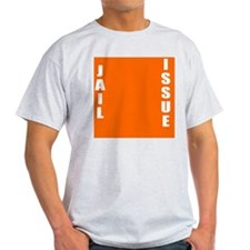 Jail Issue T-Shirt