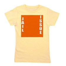 Jail Issue Girl's Tee
