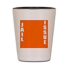 Jail Issue Shot Glass