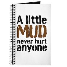 A little Mud never hurt anyone Journal