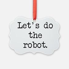 letsdotherobot Ornament