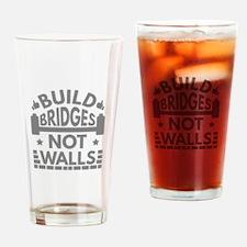 Build Bridges Not Walls Drinking Glass