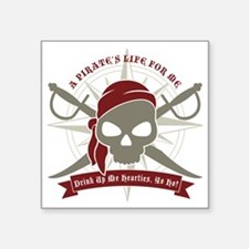 "A_Pirates_Life Square Sticker 3"" x 3"""