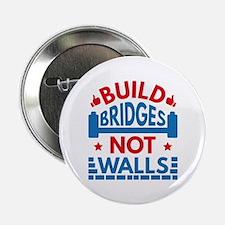 """Build Bridges Not Walls 2.25"""" Button"""