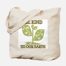 Be Kind to our Earth Tote Bag
