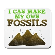 I Can Make My Own Fossils Mousepad