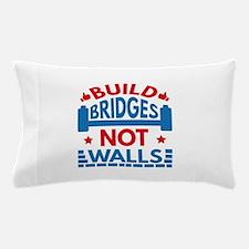 Build Bridges Not Walls Pillow Case