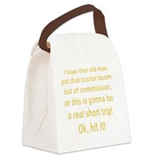 Tractor Beam - Han Quotes Canvas Lunch Bag