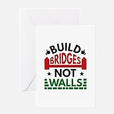 Build Bridges Not Walls Greeting Card