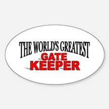 """""""The World's Greatest Gate Keeper"""" Oval Decal"""