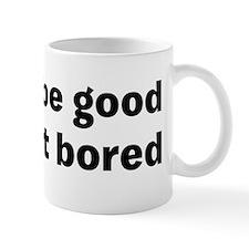 get bored Mug