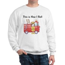 firefighter girl this is how I roll Sweatshirt