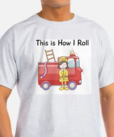 firefighter girl this is how I roll T-Shirt