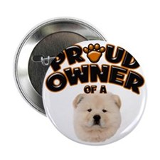 "Proud Owner of a Chow Chow 2.25"" Button"