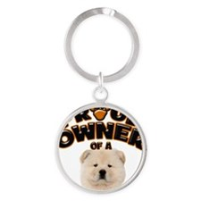 Proud Owner of a Chow Chow Round Keychain