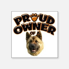 """Proud Owner of a Akita Square Sticker 3"""" x 3"""""""