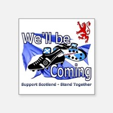 """Well be Coming stand togeth Square Sticker 3"""" x 3"""""""