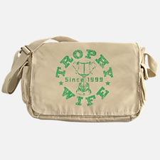 Trophy Wife Since 1999 Green Messenger Bag