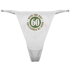 60th Birthday Over The Hill Classic Thong