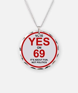 Yes on 69 Necklace