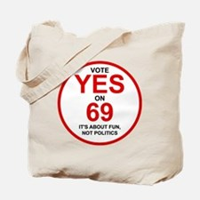 Yes on 69 Tote Bag