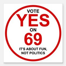 """Yes on 69 Square Car Magnet 3"""" x 3"""""""