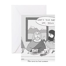 The Next to Last Supper Greeting Card