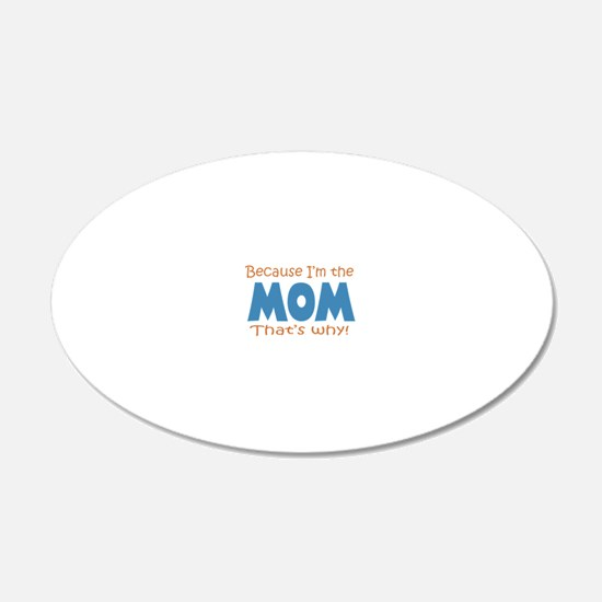 Because Im the Mom Wall Sticker