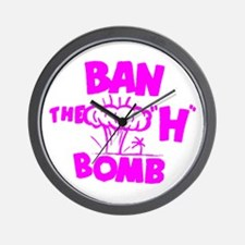 "Ban the ""H"" Bomb - Fuschia Wall Clock"