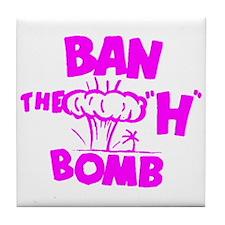 """Ban the """"H"""" Bomb - Fuschia Tile Coaster"""