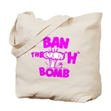 """Ban the """"H"""" Bomb - Fuschia Tote Bag"""