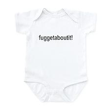 fuggetaboutit! Infant Bodysuit