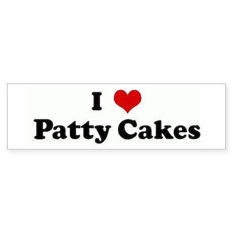 I Love Patty Cakes Bumper Sticker