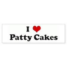 I Love Patty Cakes Bumper Bumper Sticker